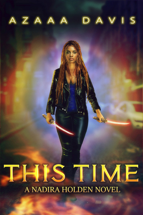 This Time (Nadira Holden, Demon Hunter Book 1)