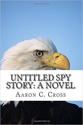 Untitled Spy Story: A Novel
