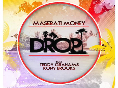 """Maserati Money- Stays True To His Roots With New Single """"Drop"""""""