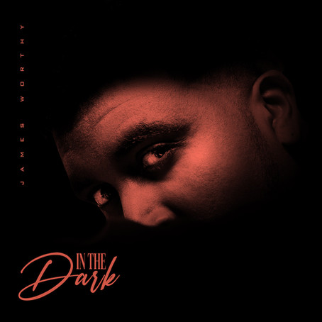 """James Worthy Releases Captivating New Single """"In the Dark"""""""