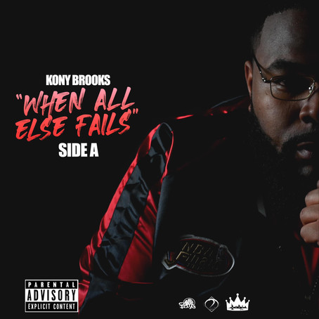 "Kony Brooks- ""When All Else Fails"""