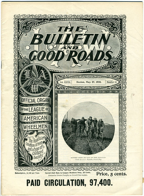 TRANSPORTATION – BICYLES -THE BULLETIN AND GOOD ROADS - APRIL 29 1898