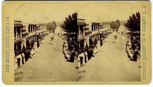 STEREO – SANTA FE NEW MEXICO – PROCESSION CORPUS CHRISTI – WM. H. JACKSON
