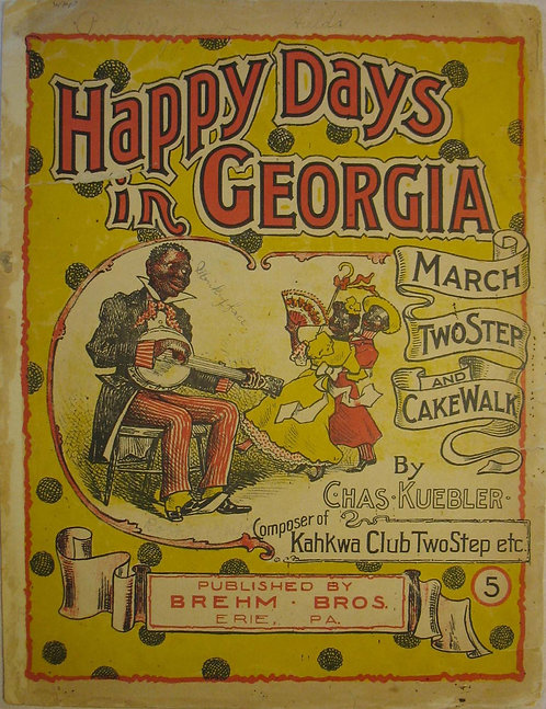 SHEET MUSIC- BLACK AMERICANA- HAPPY DAYS IN GEORGIA