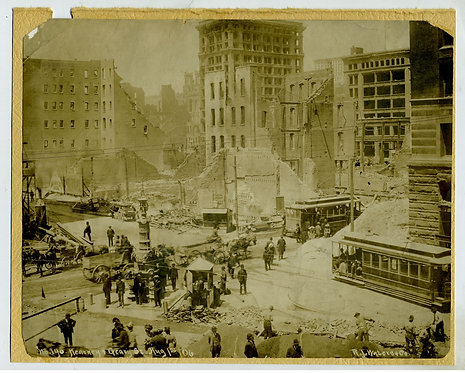 1906 SAN FRANCISCO EARTHQUAKE AFTERMATH PHOTO – KEARNEY & GEARY STS  AUG 1