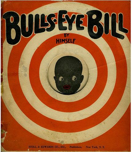 JUVENILE ILLUSTRATED BOOK - BULL'S EYE BILL