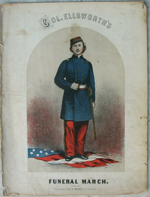 SHEET MUSIC – CIVIL WAR – COL. ELLSWORTH'S FUNERAL MARCH- 1861