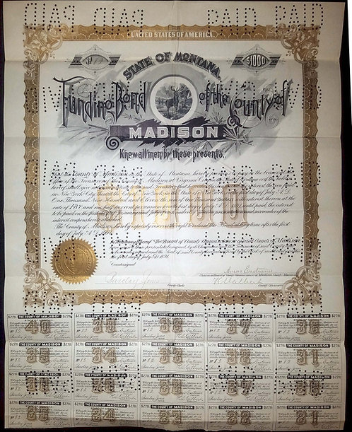 MONTANA – COUNTY OF MADISON – FUNDING BOND – 1891 –GRAPHIC APPEAL