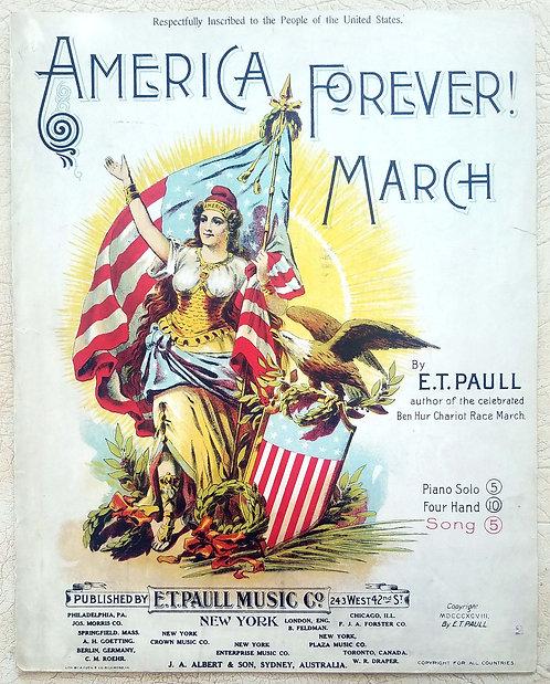 SHEET MUSIC – E. T. PAULL – AMERICA FOREVER MARCH – 1898 GREAT ARTWORK
