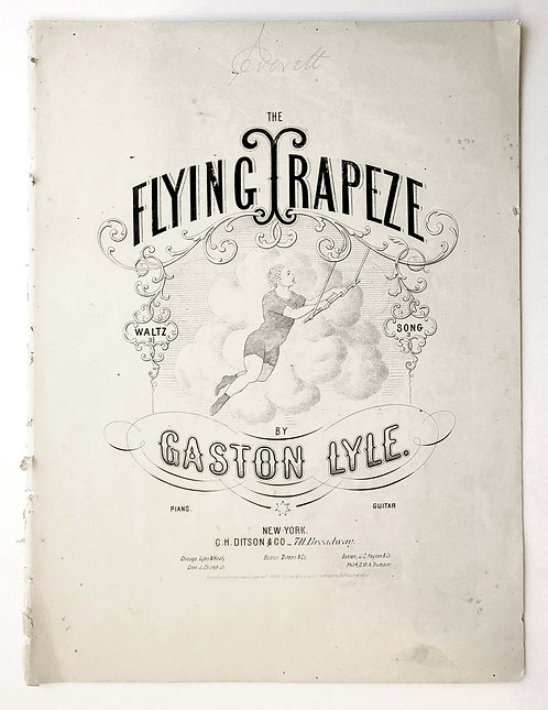 SHEET MUSIC – THE FLYING TRAPEZE 1868 – LITHOGRAPH COVER