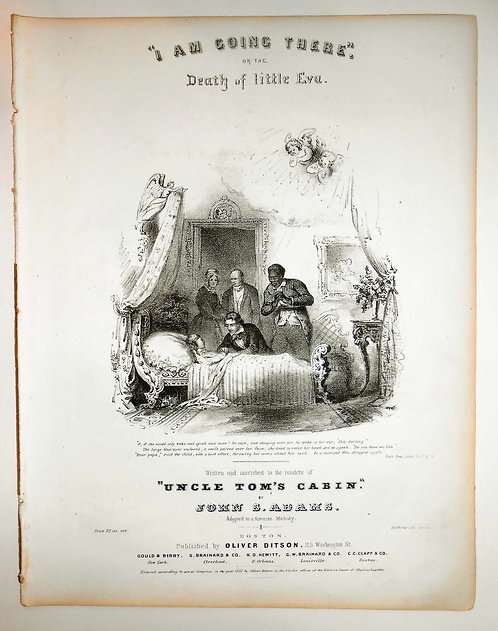 SHEET MUSIC – UNCLE TOM' S CABIN – I AM GOING THERE DEATH OF LITTLE EVA 1852