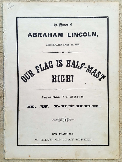 LINCOLN – SHEET MUSIC - OUR FLAG IS HALF- MAST HIGH