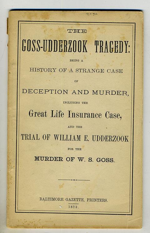THE GOSS – UDDERZOOK TRADEGY – 1873 MURDER CASE ORIGINAL WRAPS
