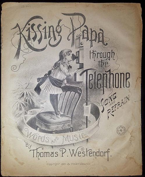 SHEET MUSIC – 1889 – KISSING PAPA THROUGH THE TELEPHONE