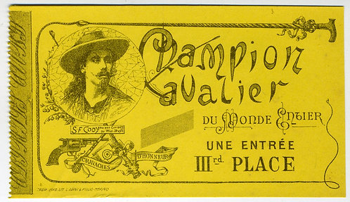 WILD WEST SHOW TICKET – CA. 1900  - SAMUEL F. CODY – EARLY AVIATOR