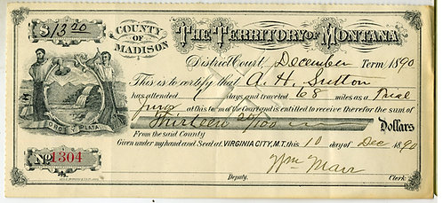 CHECK  - MONTANA TERRITORY – EXPENSES FOR JURY DUTY  - GOOD GRAPHICS