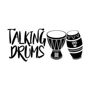 Akwaaba, Karibu, Welcome to Talking Drums