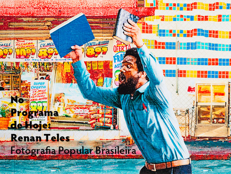 No Programa de Hoje: Renan Teles - Fotografia Popular Brasileira