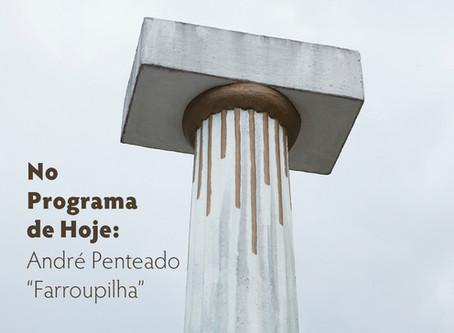 """No Programa de Hoje: André Penteado - """"Farroupilha"""""""