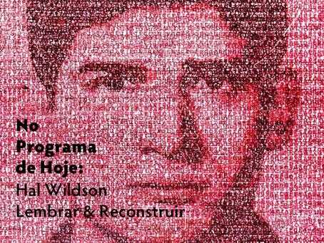 No Programa de Hoje: Hal Wildson - Lembrar & Reconstruir