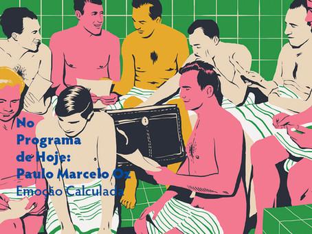 No Programa de Hoje: Paulo Marcelo Oz - Emoção Calculada
