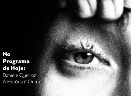 No Programa de Hoje: Daniele Queiroz - A História É Outra