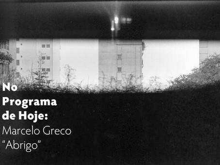 """No Programa de Hoje: Marcelo Greco - """"Abrigo"""""""