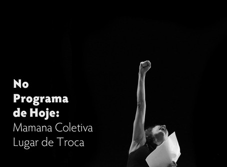 No Programa de Hoje: Mamana Coletiva - Lugar de Troca