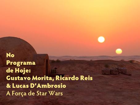 No Programa de Hoje: Gustavo Morita, Ricardo Reis & Lucas D'Ambrosio - A Força de Star Wars