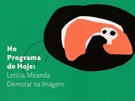 No Programa de Hoje: Letícia Miranda - Demorar na Imagem