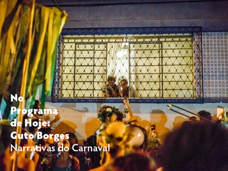 No Programa de Hoje: Guto Borges - Narrativas do Carnaval