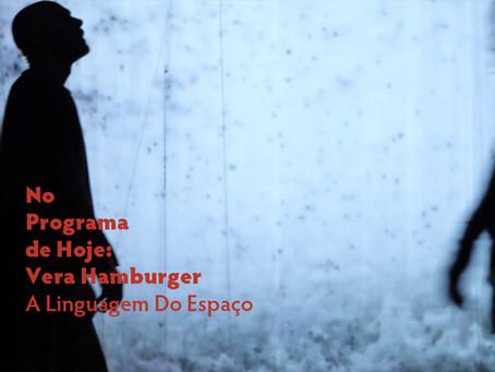 No Programa de Hoje: Vera Hamburger - A Linguagem Do Espaço