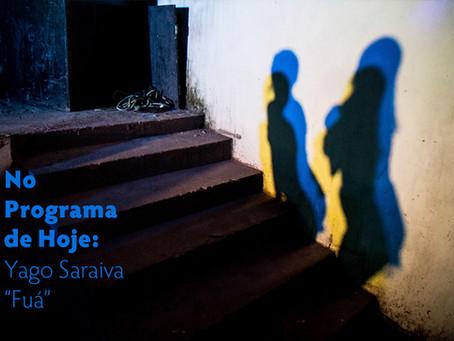 "No Programa de Hoje: Yago Saraiva - ""Fuá"""