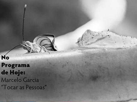 """No Programa de Hoje: Marcelo Garcia - """"Tocar As Pessoas"""""""