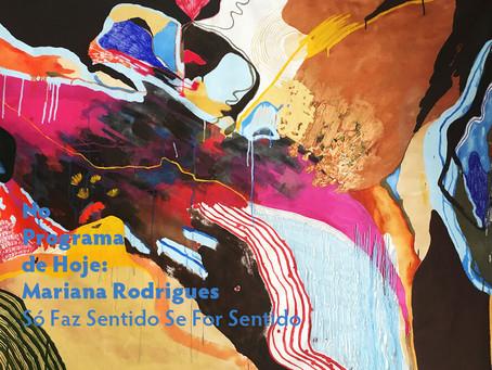 No Programa de Hoje: Mariana Rodrigues - Só Faz Sentido Se For Sentido