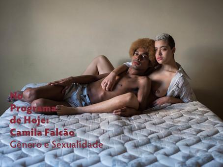 No Programa de Hoje: Camila Falcão - Gênero e Sexualidade