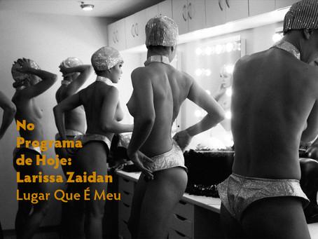 No Programa de Hoje: Larissa Zaidan - Lugar Que É Meu