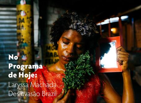 No Programa de Hoje: Laryssa Machada - Desinvasão Brazil.