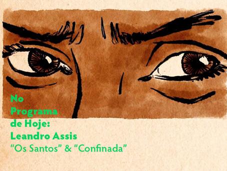 """No Programa de Hoje: Leandro Assis - """"Os Santos"""" & """"Confinada"""""""
