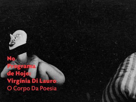 No Programa de Hoje: Virgínia Di Lauro - O Corpo Da Poesia