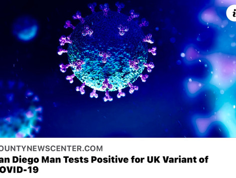 San Diego Man Tests Positive for UK Variant of COVID-19