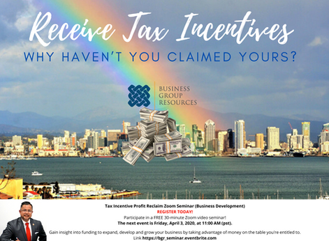 "Receive Tax Incentives - Why haven't you claimed yours? Educational Zoom Seminar, ""Friday,"