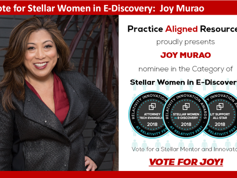 VOTE FOR JOY MURAO! Stellar Woman in E-Discovery