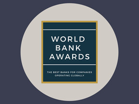 WORLD BANK AWARDS - THE BEST BANKS FOR COMPANIES OPERATING GLOBALLY