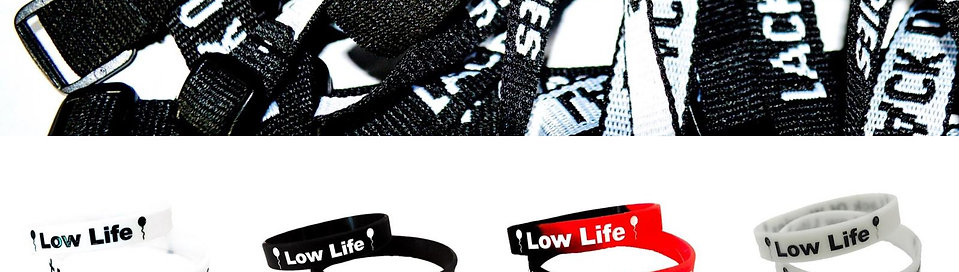 2 FOR $20 LOW LIFE OFFICIAL WRIST BANDS