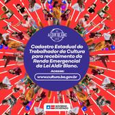 Governo da Bahia cadastra trabalhadores da Cultura para auxílio da Lei Aldir Blanc