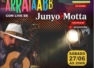 Grande Arraiá das AABBs dia 27/06 no YouTube do cantor Junyo Motta