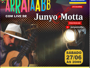 Grande Arraiá das AABBs dia 27/06 no YouTube do cantor Junyo Motta