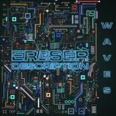 Er@ser Description - 'Waves'