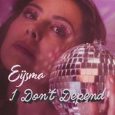 Eijsma - 'I Dont Depend'